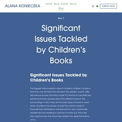 Significant Issues Tackled by Children's Books — ALANA KONIECZKA