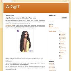 WIGgIT: Significant components of Crochet Faux Locs