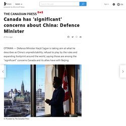 Canada has 'significant' concerns about China: Defence Minister