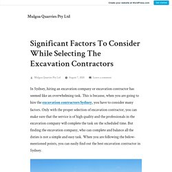 Significant Factors To Consider While Selecting The Excavation Contractors