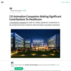 3 D Animation Companies-Making Significant Contributions To Healthcare