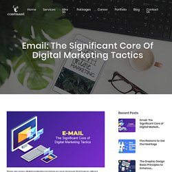 Email: The Significant Core of Digital Marketing Tactics