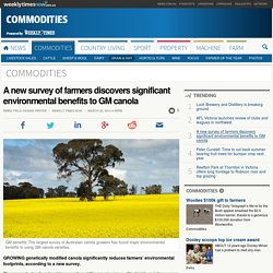 WEEKLY TIMES 06/03/14 A new survey of farmers discovers significant environmental benefits to GM canola