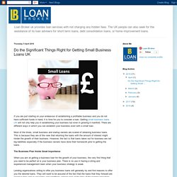 Loan Broker: Do the Significant Things Right for Getting Small Business Loans UK