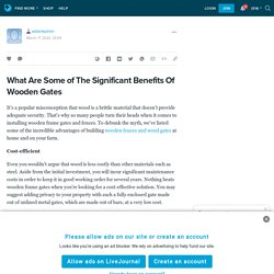 What Are Some of The Significant Benefits Of Wooden Gates
