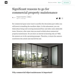 Significant reasons to go for commercial property maintenance