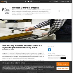 How and why Advanced Process Control is a significant part of manufacturing plants? - Process Control Company