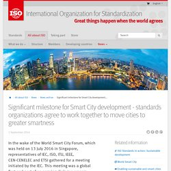 Significant milestone for Smart City development - standards organizations agree to work together to move cities to greater smartness