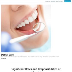 Significant Roles and Responsibilities of a Dentist
