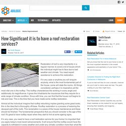 How Significant it is to have a roof restoration services?