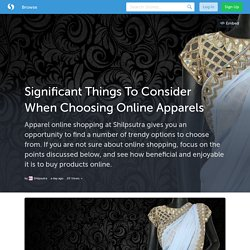 Significant Things To Consider When Choosing Online Apparels (with image) · shilpsutra