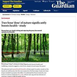 Two-hour 'dose' of nature significantly boosts health– study