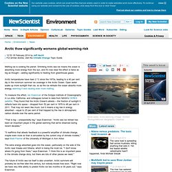 Arctic thaw significantly worsens global warming risk - environment - 18 February 2014