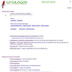 Noms de famille : origine, signification, dictionnaire, documents en ligne LEXILOGOS