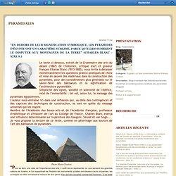 """""""En dehors de leur signification symbolique, les pyramides d'Égypte ont un caractère sublime, parce qu'elles semblent le disputer aux montagnes de la terre"""" (Charles Blanc - XIXe s.) - Pyramidales"""