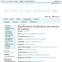 LES PIERRES DU MONDE - Lithothérapie Significations esoteriques des pierres et cristaux Mineraux