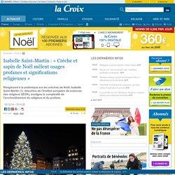 Isabelle Saint-Martin : «Crèche et sapin de Noël mêlent usages profanes et significations religieuses»