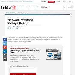 Que signifie Network-attached storage (NAS)? - Définition par WhatIs.com
