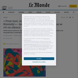 «Pour moi, cela a signifié la perte de ma féminité»: toujours taboue, la ménopause se vit ensilence