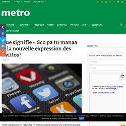Que signifie « Sco pa tu manaa », la nouvelle expression des twittos?