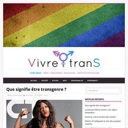 Que signifie être transgenre ? - Vivre Trans