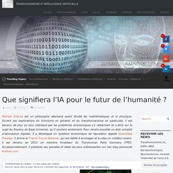 Que signifiera l'IA pour le futur de l'humanité ?