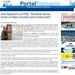 """Aldo Signorelli y el PGE: """"Nosotros hemos hecho el mejor proyecto para nuestro país"""" - Portal Portuario"""