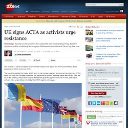 UK signs ACTA as activists urge resistance | Networking