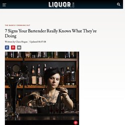 7 Signs Your Bartender Really Knows What They're Doing
