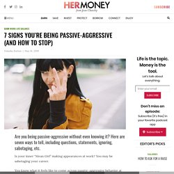 7 Signs You're Being Passive Aggressive