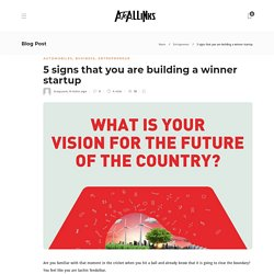 5 signs that you are building a winner startup
