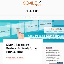 Signs That You're Business Is Ready for an ERP Solution – Scale ERP