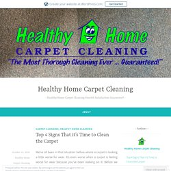 Top 4 Signs That it's Time to Clean the Carpet