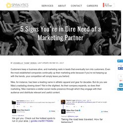 5 Signs You're in Dire Need of a Marketing Partner