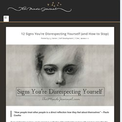 12 Signs You're Disrespecting Yourself (and How to Stop)