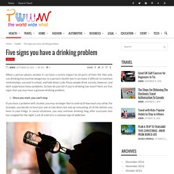Five signs you have a drinking problem