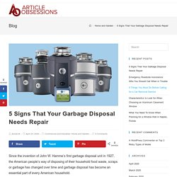 5 Signs That Your Garbage Disposal Needs Repair