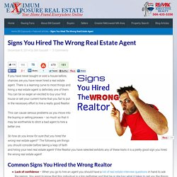 Signs You Hired The Wrong Real Estate Agent