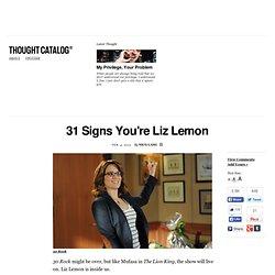 31 Signs You're Liz Lemon