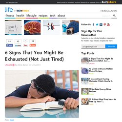 6 Signs That You Might Be Exhausted (Not Just Tired)