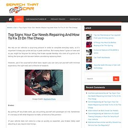 Top Signs Your Car Needs Repairing And How To Fix It On The Cheap