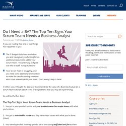 Do I Need a BA? The Top Ten Signs Your Scrum Team Needs a Business Analyst