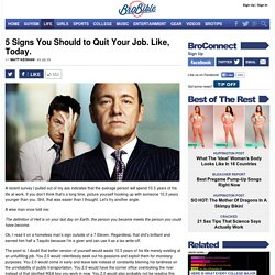 5 Signs You Should to Quit Your Job. Like, Today.