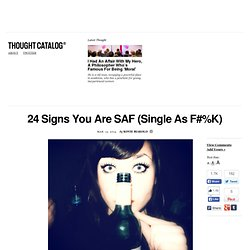 24 Signs You Are SAF (Single As F#%K)