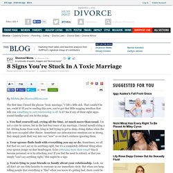8 Signs You're Stuck In A Toxic Marriage