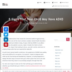 6 Signs That Your Child May Have ADHD - Daily Health Guru