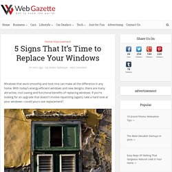 5 Signs That It's Time to Replace Your Windows