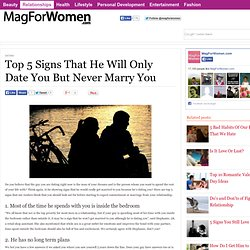 Top 5 Signs That He Will Only Date You But Never Marry You