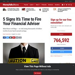 5 Signs It's Time to Fire Your Financial Adviser