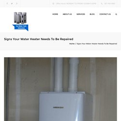 Top Signs That Your Water Heater Needs To Be Replaced or Repaired